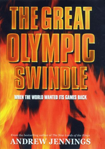 The Great Olympic Swindle: Andrew Jennings,Clare Sambrook