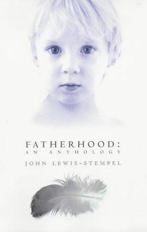 9780684866789: Fatherhood: An Anthology