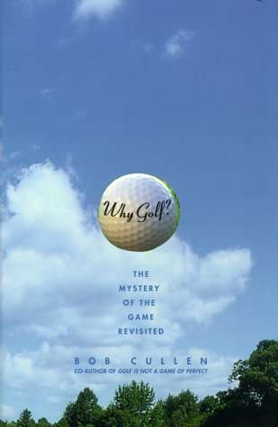 9780684867229: Why Golf?: The Mystery of the Game Revisited