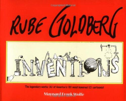 Rube Goldberg: Inventions!: Wolfe, Maynard Frank