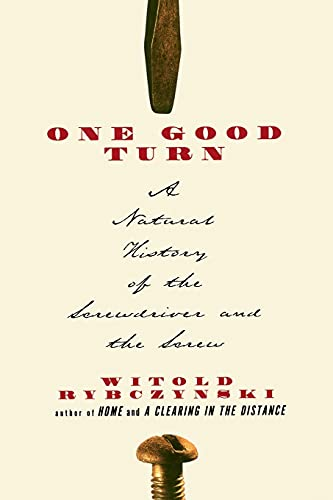 9780684867304: One Good Turn: A Natural History of the Screwdriver and the Screw