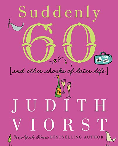 Suddenly Sixty And Other Shocks Of Later Life (068486763X) by Judith Viorst
