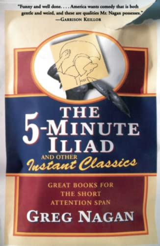 9780684867670: The Five Minute Iliad Other Instant Classics: Great Books For The Short Attention Span