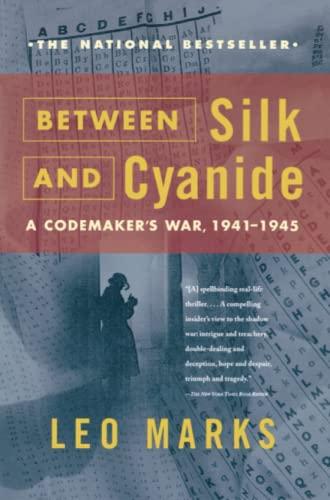 9780684867809: Between Silk and Cyanide: A Codemaker's War, 1941-1945