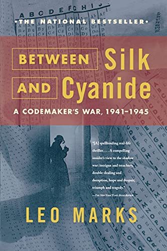 9780684867809: Between Silk and Cyanide: A Codemaker's War, 1941-1945
