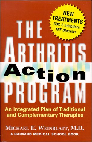 The Arthritis Action Program: An Integrated Plan of Traditional and Complementary Therapies: ...