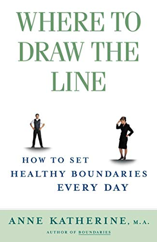 9780684868066: WHERE TO DRAW THE LINE ORIGINA: How to Set Healthy Boundaries Every Day