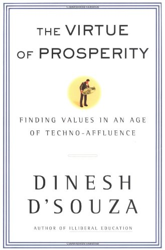 9780684868141: The Virtue of Prosperity : Finding Values In An Age Of Techno-Affluence