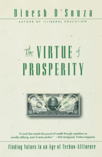 The Virtue of Prosperity: Finding Values in an Age of Techno-Affluence (0684868156) by D'Souza, Dinesh