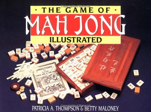 The Game of Mah Jong Illustrated: Patricia A. Thompson, Betty Maloney (Illustrator)