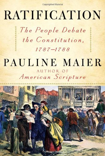 9780684868547: Ratification: The People Debate the Constitution, 1787-1788
