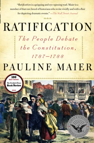 Ratification: The People Debate the Constitution, 1787-1788 (0684868555) by Pauline Maier