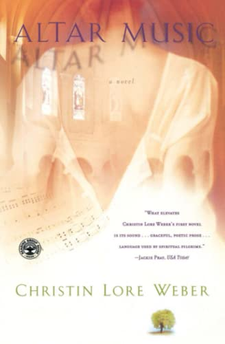 Altar Music: A Novel: Weber, Christin Lore