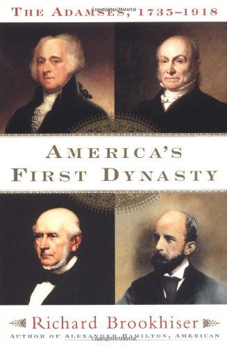 9780684868813: America's First Dynasty: The Adamses, 1735-1918