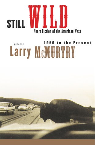 Still Wild: Short Fiction of the American West, 1950 to the Present