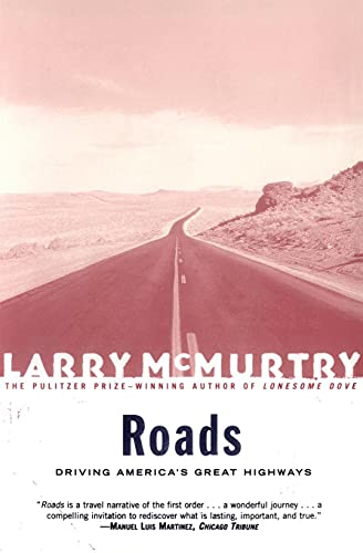 Roads : Driving America's Great Highways: McMurtry, Larry
