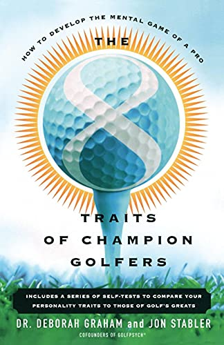 9780684869056: The 8 Traits Of Champion Golfers: How To Develop The Mental Game Of A Pro