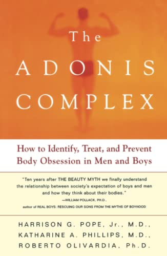 9780684869117: The Adonis Complex: How to Identify, Treat, and Prevent Body Obsession in Men and Boys: The Secret Crisis of Male Body Obsession