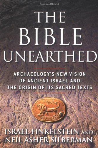9780684869124: The Bible Unearthed: Archaeology's New Vision of Ancient Israel and the Origin of Its Sacred Texts