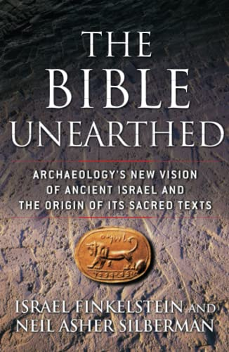 9780684869131: The Bible Unearthed: Archaeology's New Vision of Ancient Israel and the Origin of Its Sacred Texts