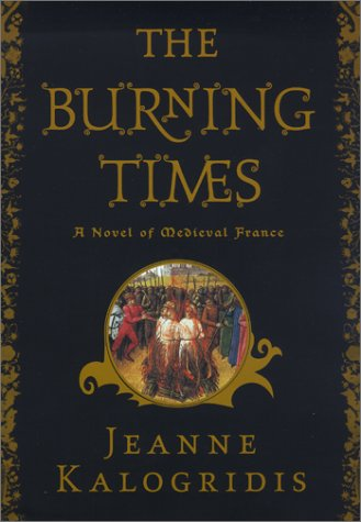 9780684869230: The Burning Times: A Novel of Medieval France