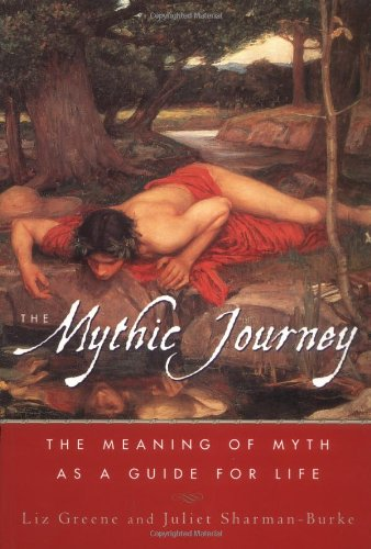 9780684869476: The Mythic Journey: The Meaning of Myth as a Guide for Life