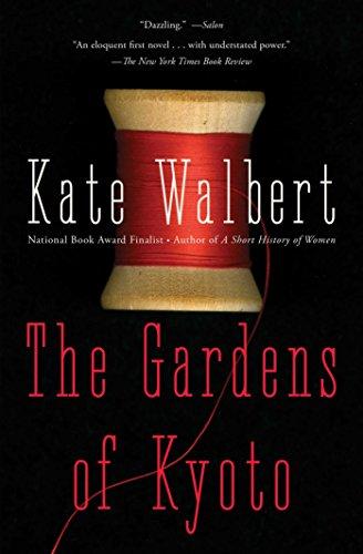 The Gardens of Kyoto: A Novel: Kate Walbert
