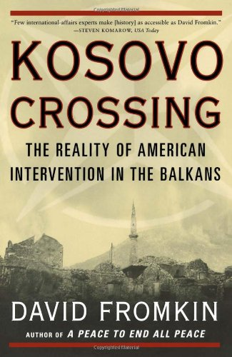 9780684869537: Kosovo Crossing: The Reality of American Intervention in the Balkans