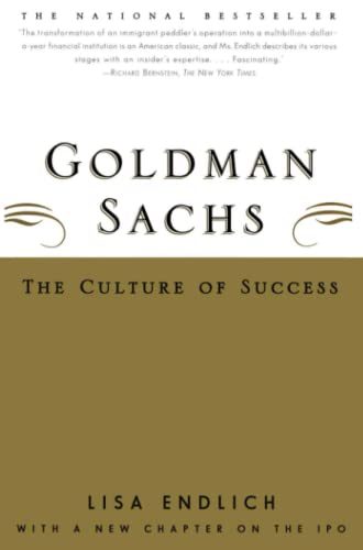 Goldman Sachs : The Culture of Success: Endlich, Lisa