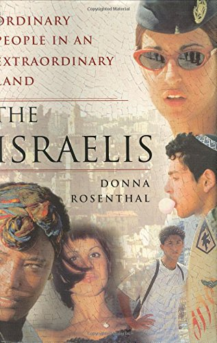 9780684869728: The Israelis : Ordinary People in an Extraordinary Land