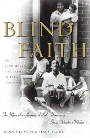 9780684869797: Blind Faith: The Miraculous Journey of Lula Hardaway, Stevie Wonder's Mother