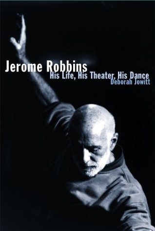 9780684869858: Jerome Robbins: His Life, His Theater, His Dance