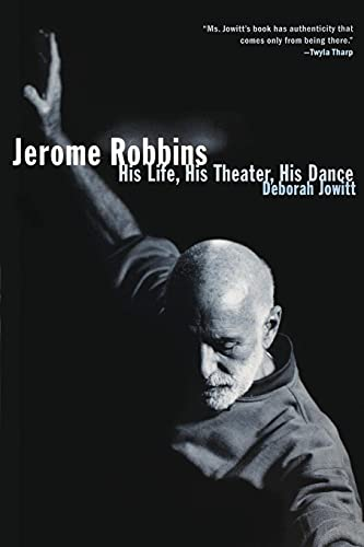 9780684869865: Jerome Robbins: His Life, His Theater, His Dance