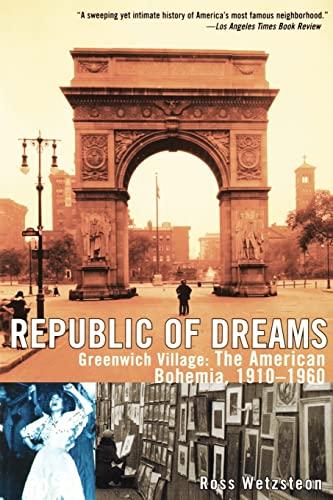 9780684869964: Republic of Dreams: Greenwich Village: The American Bohemia, 1910-1960