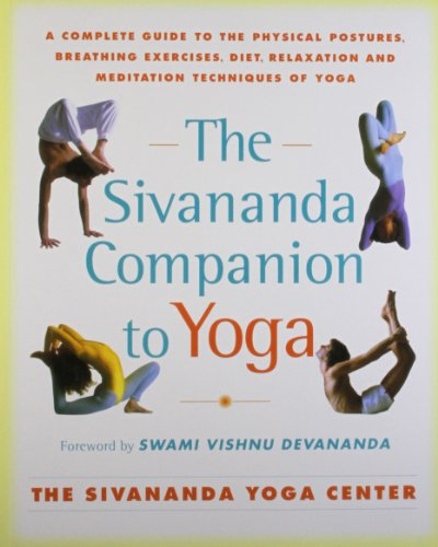 9780684870007: Sivananda Companion to Yoga: Sivananda Companion to Yoga: A Complete Guide to the Physical Postures, Breathing Exercises, Diet, Relaxation and Meditation Techniques of Yoga