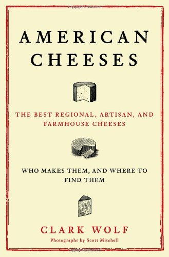 9780684870021: American Cheeses: The Best Regional, Artisan, and Farmhouse Cheeses, Who Makes Them, and Where to Find Them