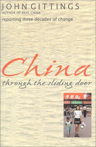 China Through the Sliding Door : Reporting: John Gittings