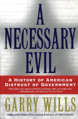 9780684870267: A Necessary Evil: A History of American Distrust of Government