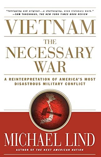 9780684870274: Vietnam: The Necessary War: A Reinterpretation of America's Most Disastrous Military Conflict