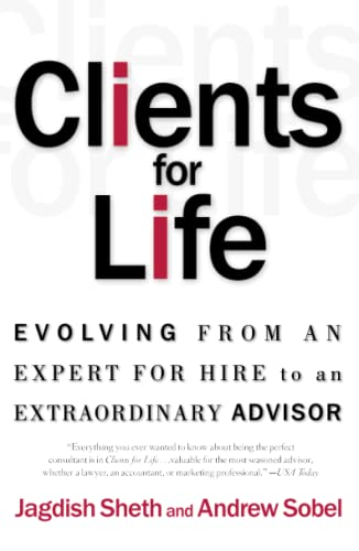 9780684870304: Clients for Life: Evolving from an Expert-for-Hire to an Extraordinary Adviser