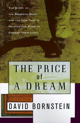 9780684870496: The Price of a Dream: The Story of the Grameen Bank and the Idea That Is Helping the Poor to Change Their Lives