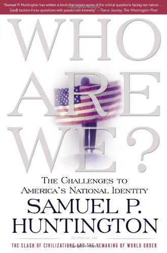 9780684870533: Who Are We: The Challenges to America's National Identity