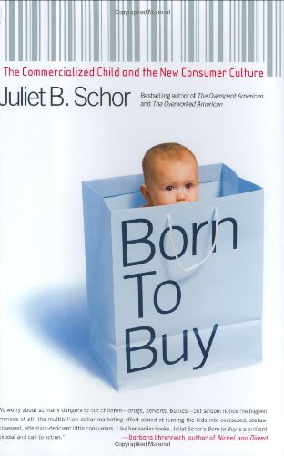 9780684870557: Born to Buy: The Commercialised Child and the New Consumer Culture