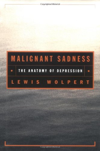 9780684870588: Malignant Sadness: The Anatomy of Depression