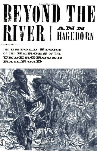 9780684870656: Beyond the River: The Untold Story of the Heroes of the Underground Railroad