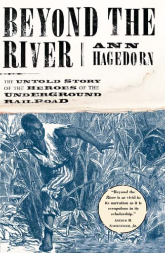 9780684870663: Beyond the River: The Untold Story of the Heroes of the Underground Railroad