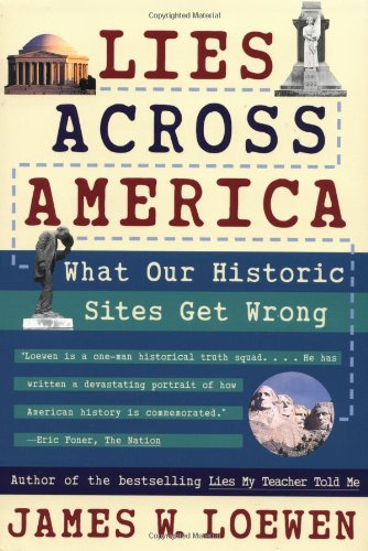 9780684870670: Lies Across America: What Our Historic Sites Get Wrong
