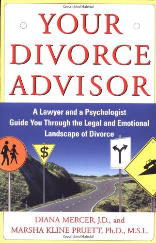 Your Divorce Advisor: A Lawyer and a: Diana Mercer, J.D.,