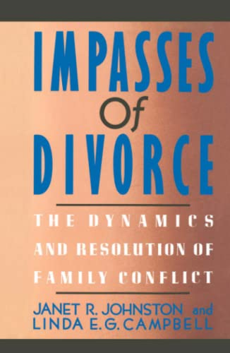 9780684871011: Impasses Of Divorce: The Dynamics and Resolution of Family Conflict