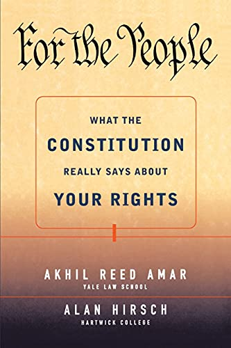 9780684871028: For the People: What the Constitution Really Says about Your Rights